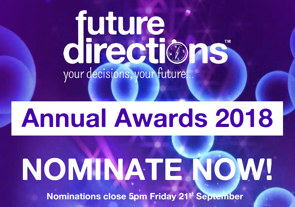 Nominations are NOW OPEN for the Future Directions' Annual Awards!